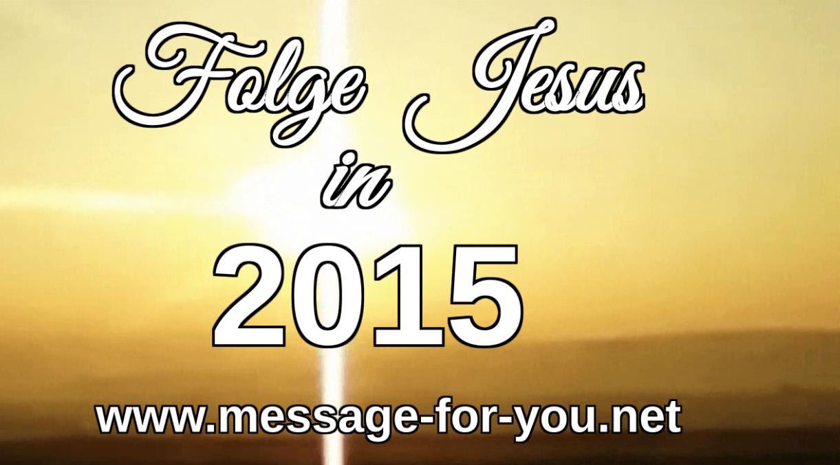 Folge Jesus in 2015