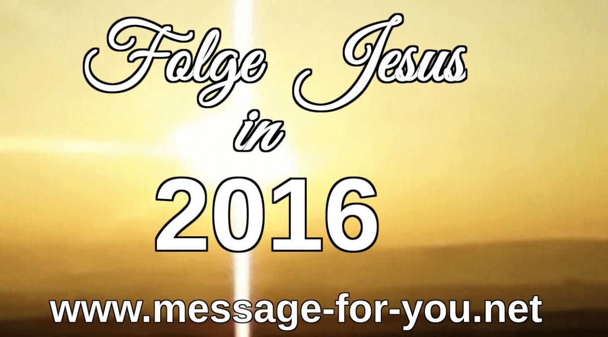Folge Jesus in 2016