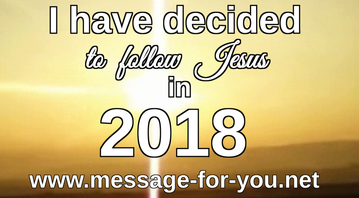 i-have-decided-to-follow-jesus-in-2018