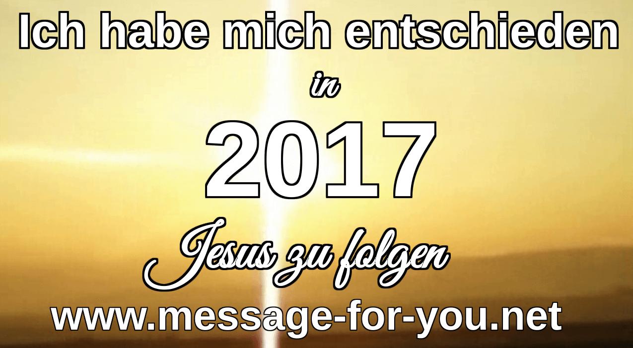 ich-habe-mich-entschieden-2017-jesus-zu-folgen