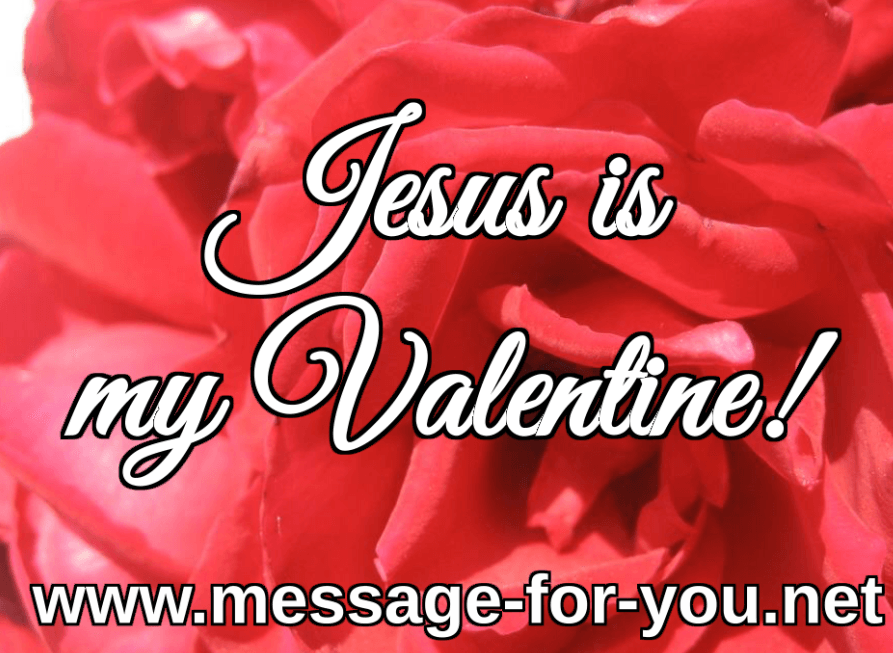 Jesus is my Valentine Valentines Day