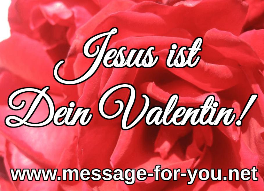 Jesus ist Dein Valentin Valentinstag