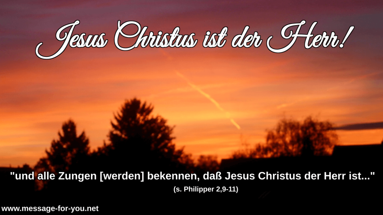 Jesus ist der Herr!