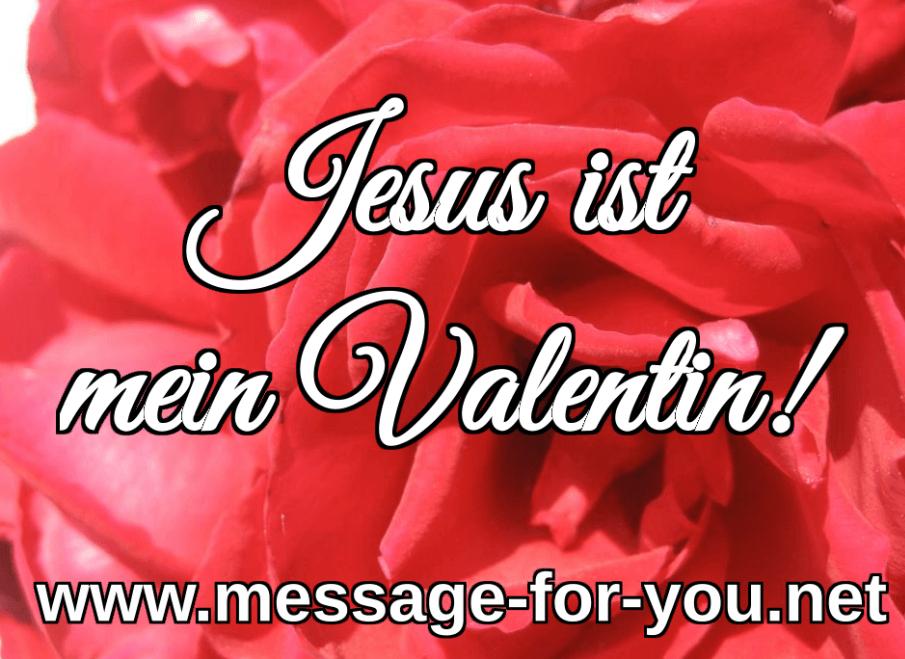Jesus ist mein Valentin Valentinstag